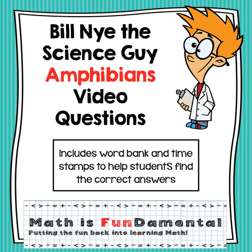 Bill Nye Video Questions - Amphibians - with included Time ...