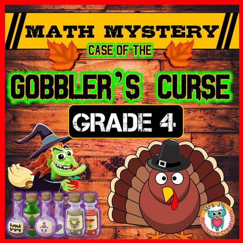 Math Mystery: Thanksgiving Math Mystery (GRADE 4) By JJResources