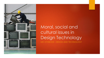 Moral, social and cultural issues in Design Technology