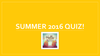 End of Term Summer Quiz 2016