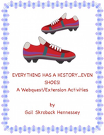 Shoes! Everything has a History...even Shoes(A Webquest)