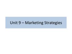 BTEC Level 2 - UNIT 9 Marketing Strategies - whole unit material