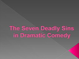 The-Seven-Deadly-Sins-in-Dramatic-Comedy.pptx