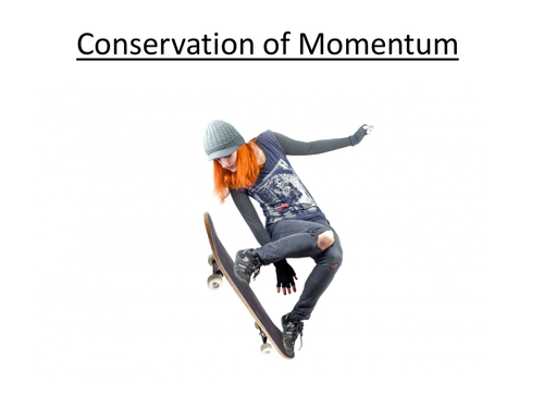 Physics A-Level Year 1 Lesson - Conservation of Momentum (PowerPoint AND lesson plan)
