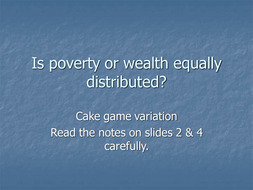 CAKE-LESSON-Is-poverty-or-wealth-equally-distributed.ppt