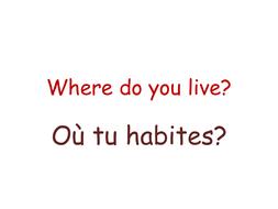 Où tu habites?