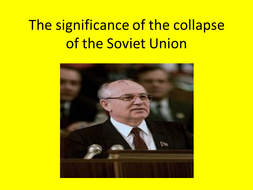 GCSE History: The Significance of the Collapse of the Soviet Union, Superpower Relations