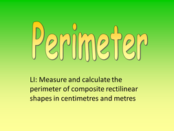 Year 5 Measure and calculate the perimeter of composite rectilinear shapes in centimetres and metres