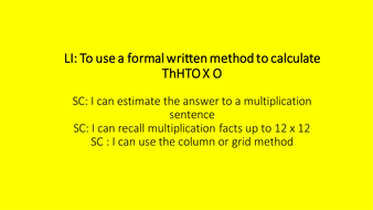 Year 5 - Formal written methods to multiply up to 4 digits by one digit