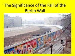GCSE History: The significance of the fall of the Berlin Wall, Superpower Relations and the Cold War