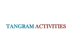 Tangram Activity for geometrical shapes