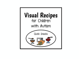 Visual Recipes for Children with Autism: Quick Snacks by