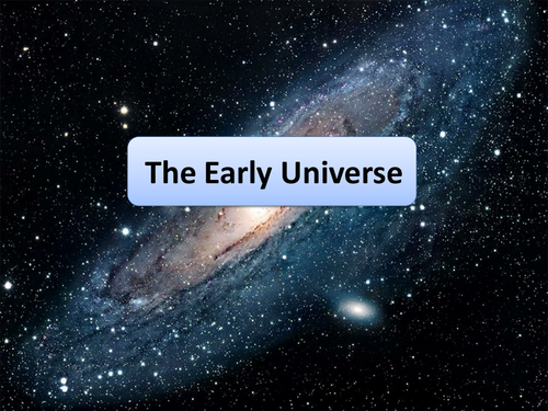 New AQA GCSE Physics Early Universe Lesson by ...