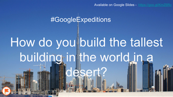 How-do-you-build-the-tallest-building-in-the-world-in-a-desert------GoogleExpeditions.pdf