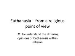 AQA New Spec 8062 Theme B: Religion and life - religious responses to euthanasia
