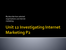 P2---describe-how-selected-businesses-use-internet-marketing.pptx