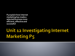P5---how-internet-marketing-has-helped-businesses-become-successful.pptx