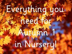 Everything you need for Autumn 1 in Nursery (Bundle)