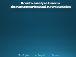 10ENG--T4--wk3--L3---EXPLORING-BIAS-IN-AN-ARTICLE-LESSON.pptx