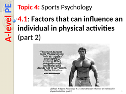 A-level PE EDEXCEL (Spec 2016) 4.1: Factors that can influence an individual in PA (P2)