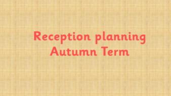 Reception planning Autumn