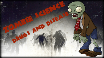 Zombie Science - Drugs and Disease Whole Topic