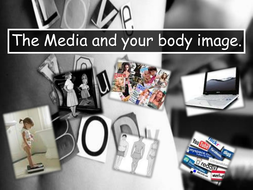 Media and body image. PSHE. models and advertising