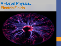 A-level Physics Edexcel  (2015 onwards): Electrical Fields and Magnetic Fields