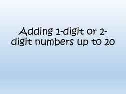 Adding 1-digit or 2-digit numbers up to 20 (year 1)