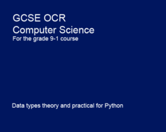 Data types - GCSE Computer Science OCR 9-1 Programming with Python