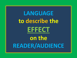 SOPHISTICATED LANGUAGE TO DESCRIBE THE EFFECT OF LANGUAGE ON THE READER OR AUDIENCE