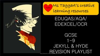 EDUQAS/AQA/EDEXCEL/OCR GCSE 9-1  JEKYLL & HYDE  **LEARNING/REVISION PLAYLIST**