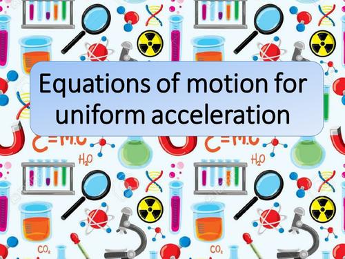 New AQA GCSE Physics Equations of Motion for Uniform Acceleration Lesson