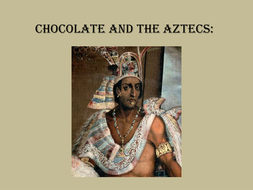Chocolate-and-the-Aztecs.ppt