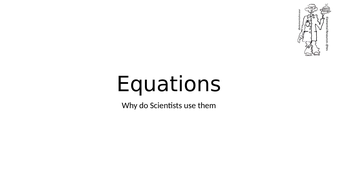 Scientific-Equations-and-why-we-use-them.pptx
