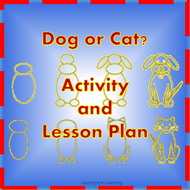 Dog or Cat? Activity and Lesson Plan