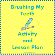 Brushing My Teeth Activity and Lesson Plan