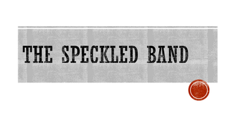 Full SOW The Speckled Band