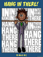 "PE Word Art Poster: ""Hang in There"""