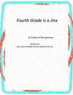Fourth Grade is a Jinx Novel Unit with Literary and Grammar Activities