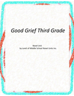Good Grief Third Grade Novel Unit with Literary and Grammar Activities