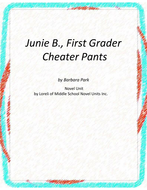 Junie B -Cheater Pants Unit with Literary and Grammar Activities