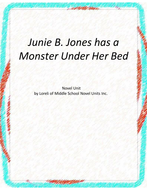 Junie B - Monster Under Her Bed Novel Unit with Literary and Grammar Activities