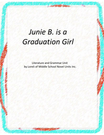 Junie B is a Graduation Girl Novel Unit with Literary and Grammar Activities