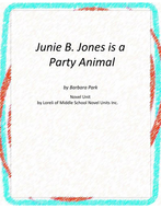 Junie B is a Party Animal Novel Unit with Literary and Grammar Activities