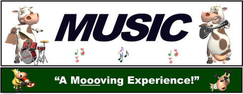 "Music Banner #3: Music- ""A Moooving Experience!"""
