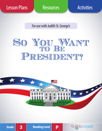 So You Want to Be President?Lesson Plans & Activities Package, Third Grade (CCSS)