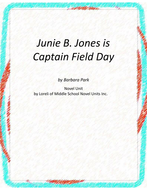 Junie B.,Jones is Captain Field Day with Literary and Grammar Activities