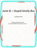 Junie B. Stupid Smelly Bus Novel Unit with Literary and Grammar Activities