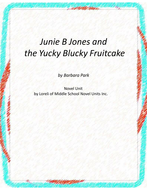 Junie B -The Yucky Blucky Fruit Cake Unit with Literary and Grammar Activities